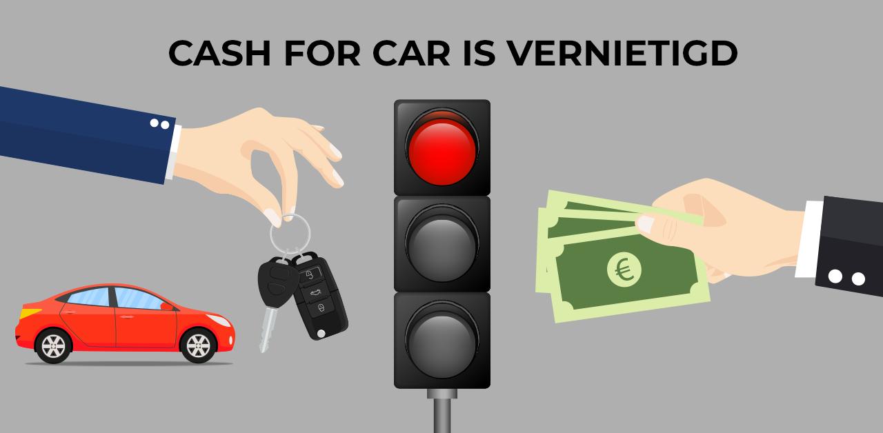 cash for car is vernietigd!