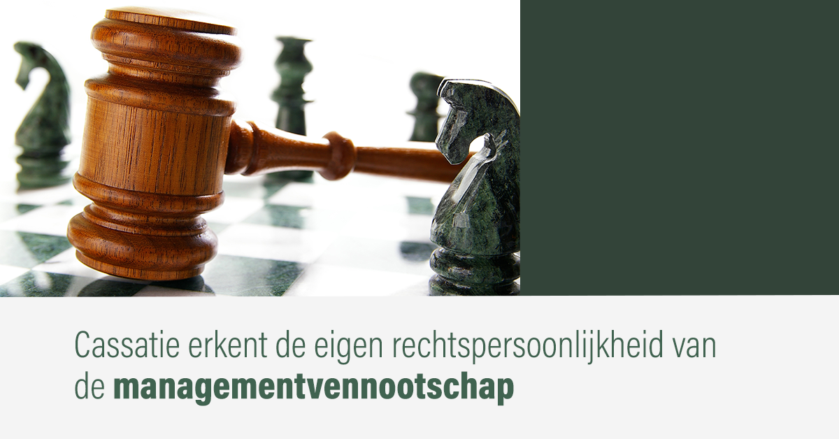 Cassatie erkent de eigen rechtspersoonlijkheid van de managementvennootschap