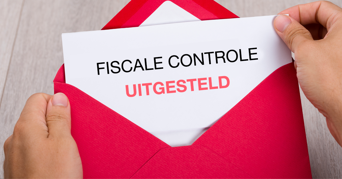 Fiscale controle uitgesteld