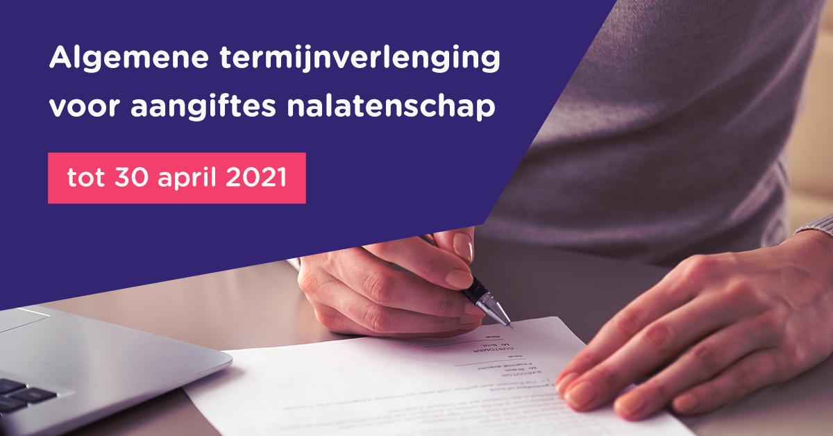 Algemene termijnverlenging voor aangiftes nalatenschap tot 30 april 2021
