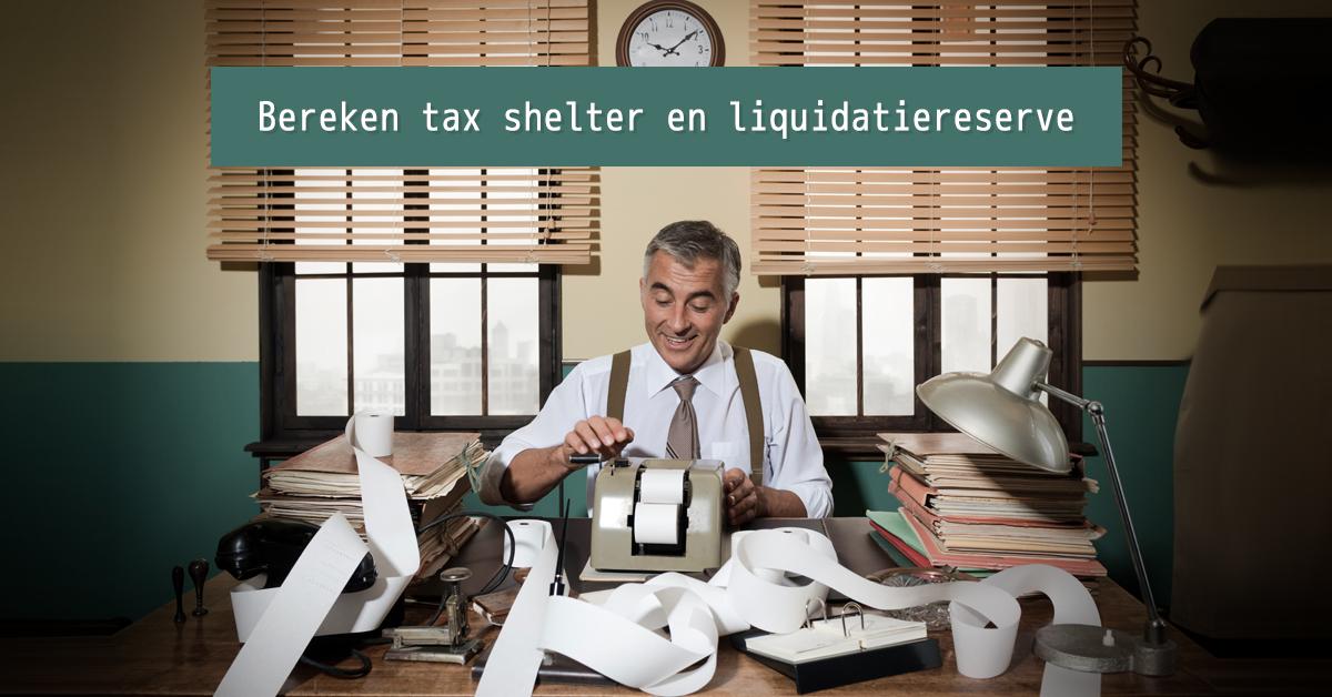 Bereken tax shelter en liquidatiereserve
