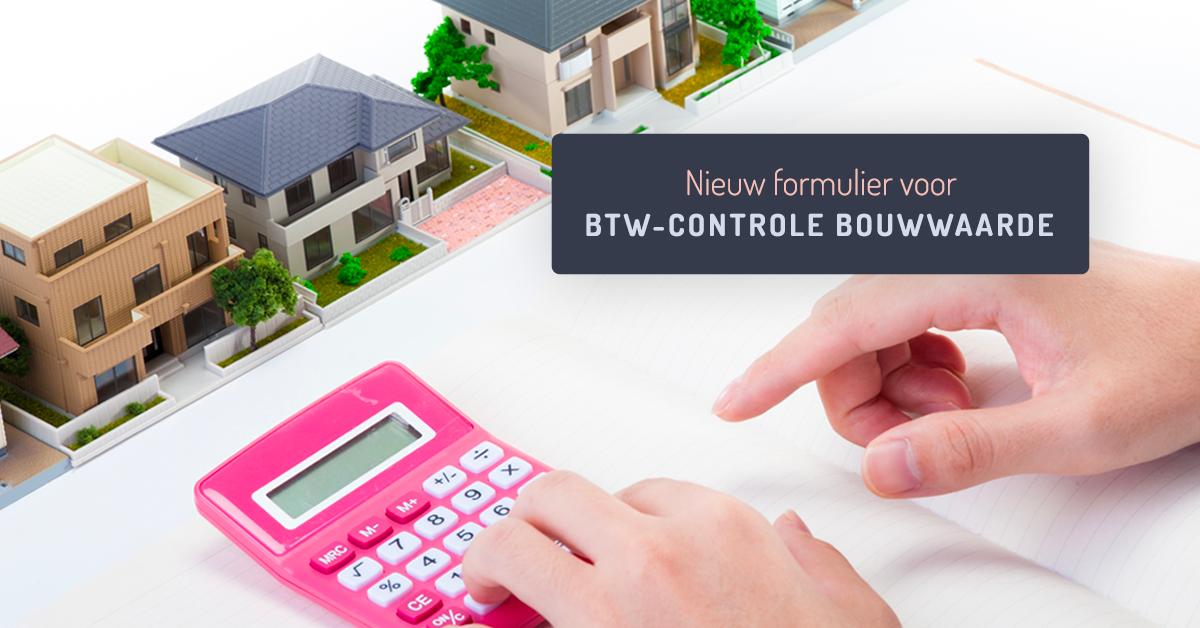 Nieuw formulier voor btw-controle bouwwaarde