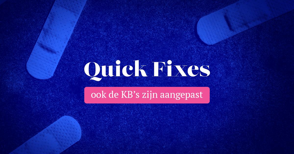 Quick Fixes: ook de KB's zijn aangepast