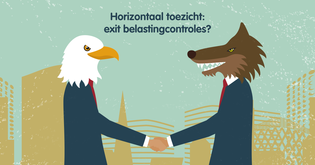 Horizontaal toezicht: exit belastingcontroles?
